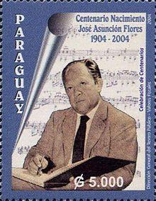Estampilla que el Correo Paraguayo emitió en el centenario del nacimiento del ilustre compositor, José Asunción Flores.